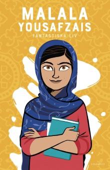 Malala Yousafzai: ett fantastiskt liv