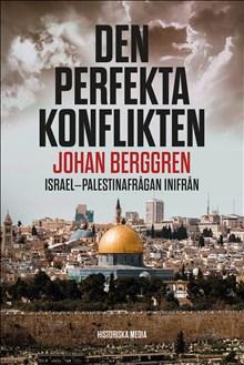 Den perfekta konflikten: Israel-Palestinafrågan inifrån
