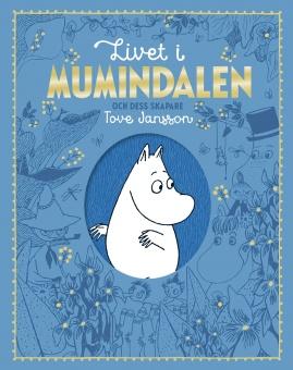 Livet i Mumindalen och dess skapare Tove Jansson