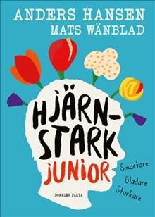 Hjärnstark junior: smartare, gladare, starkare