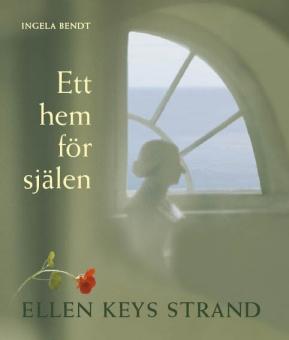Ett hem för själen: Ellen Keys Strand