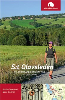 S:t Olavsleden : pilgrimsfärd från hav till hav, en guide