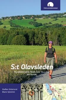 S:t Olavsleden: pilgrimsfärd från hav till hav, en guide