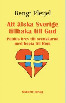 Att älska Sverige tillbaka till Gud