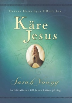 Käre Jesus : upplev Hans ljus i ditt liv