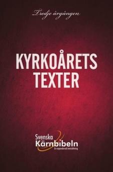 Svenska Kärnbibeln: En expanderad översättning - Tredje årgången