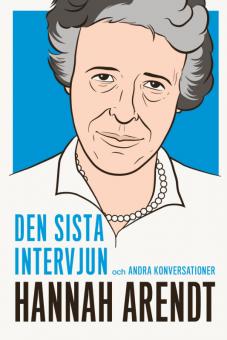 Hannah Arendt - Den sista intervjun och andra konversationer