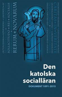 Den katolska socialläran: dokument 1891-2015