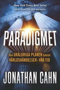 Paradigmet - Den uråldriga planen bakom världshändelserna i vår tid