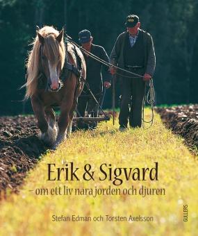 Erik och Sigvard: om ett liv nära jorden och djuren