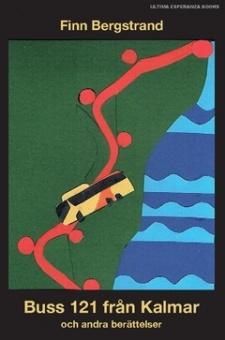 Buss 121 från Kalmar - och andra berättelser
