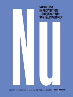 NU: Strategisk improvisation - Ledarskap för samhällsaktörer