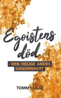 Egoistens död: den helige Andes genombrott