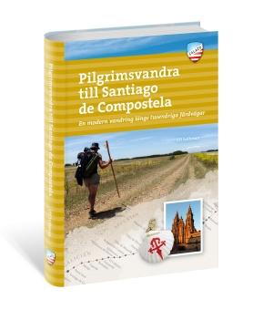 Pilgrimsvandra till Santiago de Compostela : en modern vandring längs tusenåriga färdvägar
