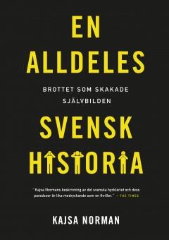 En alldeles svensk historia: brottet som skakade självbilden