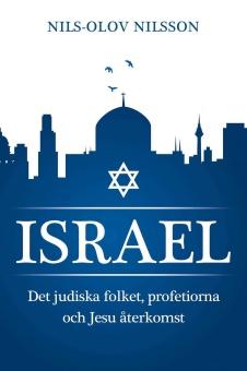 Israel - Det judiska folket, profetiorna och Jesu återkomst