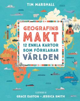 Geografins makt: 12 enkla kartor som förklarar världen