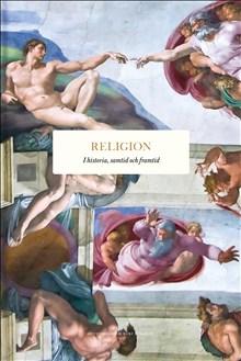 Religion. I historia, samtid och framtid