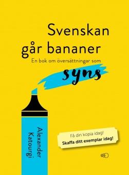 Svenskan går bananer: En bok om översättningar som syns