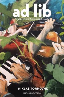 Ad lib: Improvisationer kring klassisk musik