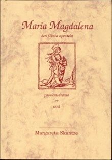 Maria Magdalena - den första aposteln