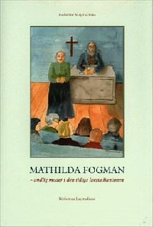Mathilda Fogman - andlig moder i den tidiga laestadianismen