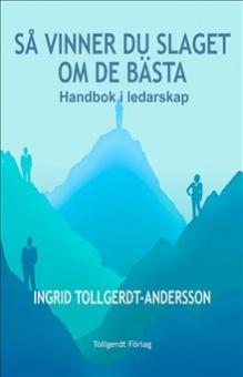 Så vinner du slaget om de bästa : handbok i ledarskap