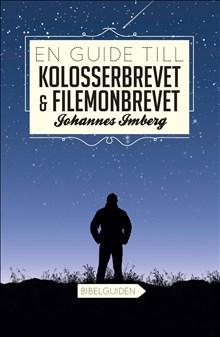 En guide till Kolosserbrevet + Filemonbrevet - Bibelguiden
