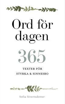 Ord för dagen - 365 texter för styrka + sinnesro