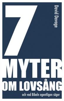 7 myter om lovsång - och vad Bibeln egentligen säger