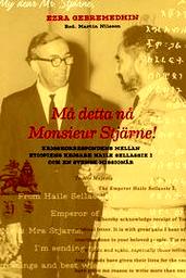 Må detta nå Monsieur Stjärne - Krigstidskorrespondens mellan Etiopens kejsare och och en svensk missionär