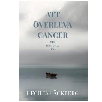 Att överleva cancer - men inte våga leva