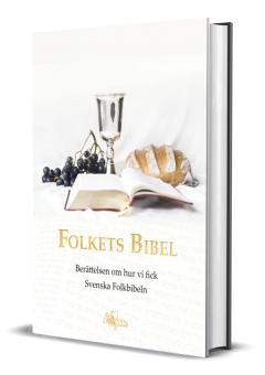 Folkets Bibel - Berättelsen om hur vi fick Svenska Folkbibeln