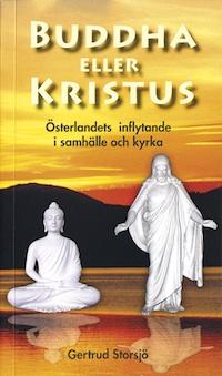 Buddha eller Kristus: Österlandets inflytande i samhälle och kyrka