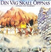 Mörlid, Lars - Din Väg Skall Öppnas