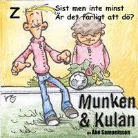 Munken & Kulan Z: Sist men inte minst, Är det farligt att dö?