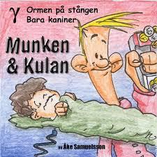 MUNKEN & KULAN GAMMA - ORMEN PÅ STÅNGEN, BARA KANINER