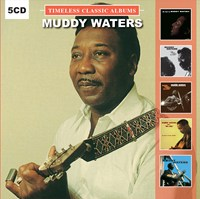 Muddy Waters - Timeless Classic Albums