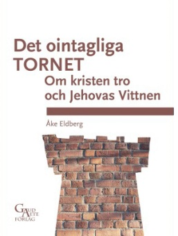 Det ointagliga tornet - Om kristen tro och Jehovas Vittnen