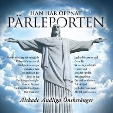 Han har öppnat pärleporten (2CD) - Älskade Andliga Önskesånger