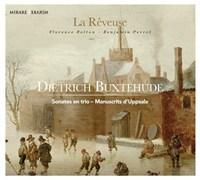 Buxtehude, Dietrich - Sonates en trio - Manuscrits d'Uppsala - La Rêveuse