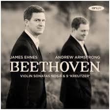 Violin Sonatas Nos. 6 + 9 'Kreutzer' - James Ehnes, Andrew Armstrong