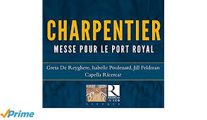 Charpentier - Messe pour le port royal