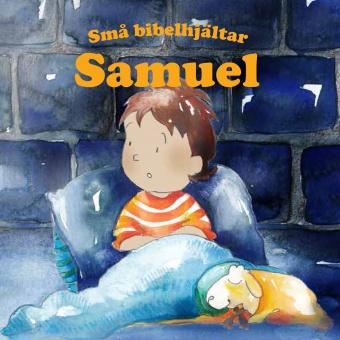 Samuel – Små bibelhjältar