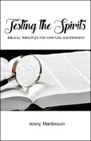 Testing the Spirits - Biblical principles for spiritual descernment