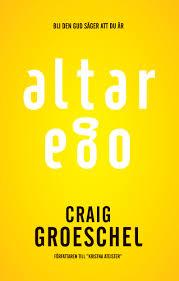 Altar ego: Bli den Gud säger att du är