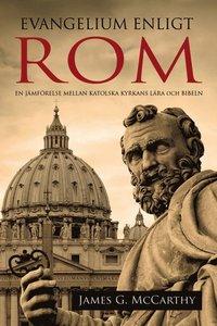 Evangelium enligt Rom: en jämförelse mellan Katolska Kyrkans lära och bibeln