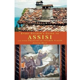 Every Pilgrim´s Guide to Assisi and other Franciscan Pilgrim Places