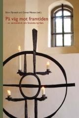 På väg mot framtiden - en samtalsbok om Svenska Kyrkan