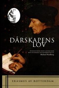 Dårskapens lov - Översättning från latinet med inledning och kommentar av Michael Nordberg
